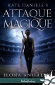Couverture Kate Daniels, tome 03 : Attaque magique Editions Infinity (Urban fantasy) 2017