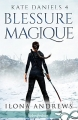 Couverture Kate Daniels, tome 4 : Blessure magique Editions MxM Bookmark (Infinity - Urban fantasy) 2017
