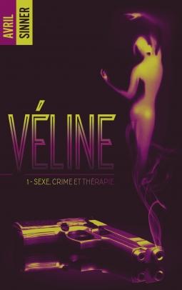 Couverture Véline, tome 1 : Sexe, crime et thérapie
