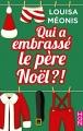 Couverture Qui a embrassé le père Noël ?! Editions Harlequin (HQN) 2017