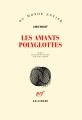 Couverture Les amants polyglottes Editions Gallimard  (Du monde entier) 2018