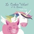 Couverture Le cochon volant et la licorne Editions Démons & Merveilles 2017