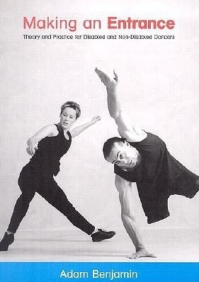 Couverture Making an Entrance - Theory and Practice for Disabled and Non-Disabled Dancers