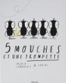 Couverture 5 mouches et une trompette Editions Frimousse 2016
