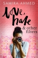 Couverture Love, Hate & Other Filters Editions Hot Key Books 2017