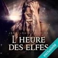 Couverture La Trilogie des elfes, tome 3 : L'Heure des elfes Editions Audible studios 2015