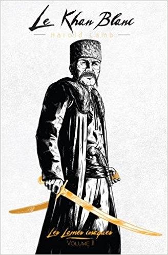 Couverture Les lames cosaques, tome 2 : Le khan blanc