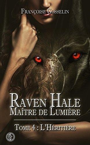 Couverture Raven Hale : Maître de lumière, tome 4 : L'héritière