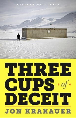 Couverture Three Cups of Deceit: How Greg Mortenson, Humanitarian Hero, Lost His Way