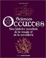 Couverture Sciences occultes : Une histoire mondiale de la magie et de la sorcellerie Editions Ouest-France 2017