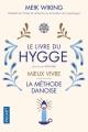 Couverture Le livre du hygge : Mieux vivre : La méthode danoise Editions Pocket 2018