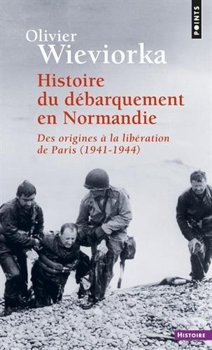Couverture Histoire du débarquement en Normandie : Des origines à la libération de Paris (1941-1944)