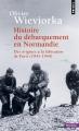 Couverture Histoire du débarquement en Normandie : Des origines à la libération de Paris (1941-1944) Editions Points (Histoire) 2017
