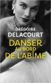Couverture Danser au bord de l'abîme Editions Le Livre de Poche 2018
