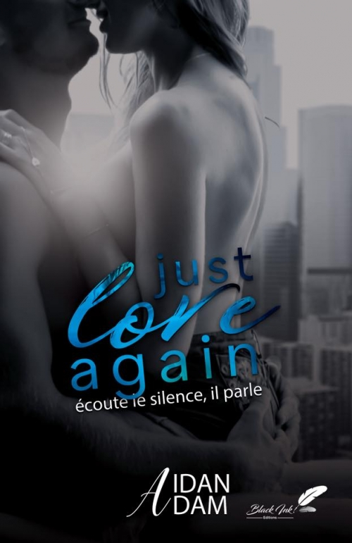 Couverture Just love again, tome 2 : Ecoute le silence, il parle