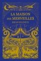 Couverture La maison des merveilles / Les Marvels Editions Scholastic 2017