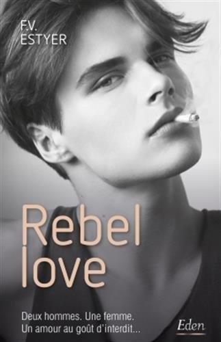 Couverture Ce que nous sommes / Rebel love