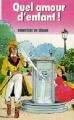 Couverture Quel amour d'enfant ! Editions Hachette (Bibliothèque rose) 1989