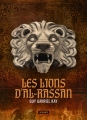 Couverture Les lions d'Al-Rassan Editions L'Atalante (La Dentelle du cygne) 2017