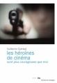 Couverture Les héroïnes de cinéma sont plus courageuses que moi Editions du Rouergue (La Brune) 2018