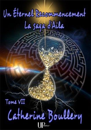 Couverture La saga d'Aila, tome 7 : Un éternel recommencement