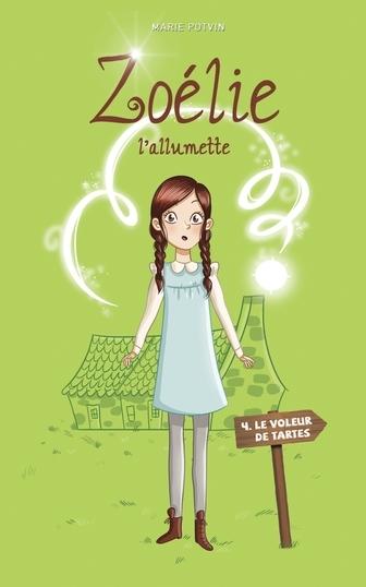 Couverture Zoélie l'allumette, tome 4 : Le voleur de tartes