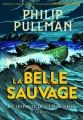 Couverture La trilogie de la poussière, tome 1 : La Belle sauvage Editions Gallimard  2017