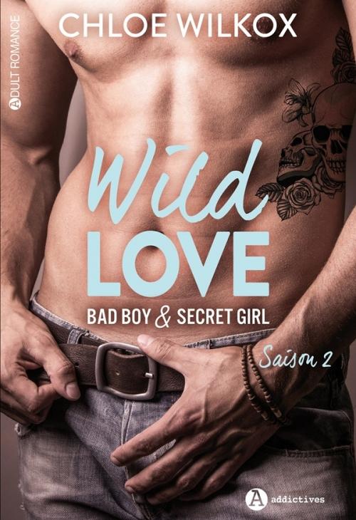 Couverture Wild love : Bad boy & secret girl, intégrale, tome 2