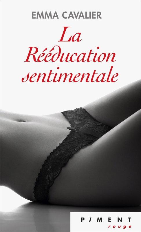 Couverture La rééducation sentimentale, tome 1