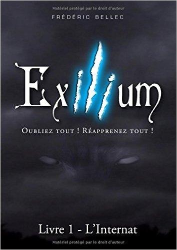 Couverture Exilium, tome 1 : L'internat