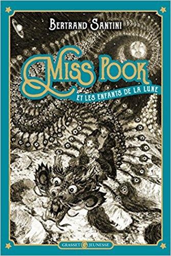 Couverture Miss Pook, tome 1 : Miss Pook et les enfants de la lune