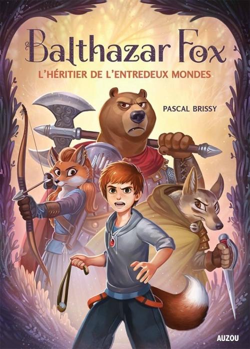 Couverture Balthazar Fox, tome 1 : L'héritier de l'entredeux mondes