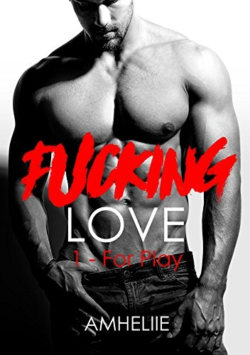 Couverture Fucking love, tome 1 : For play