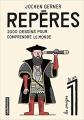 Couverture Repères, tome 1 : 2000 dessins pour comprendre le monde Editions Casterman 2017