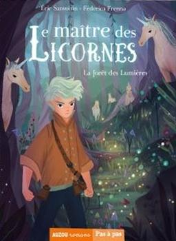 Couverture Le maître des licornes, tome 1 : La forêt des lumières