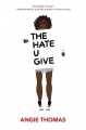 Couverture The Hate U Give : La Haine qu'on donne / La Haine qu'on donne Editions Balzer + Bray 2017