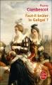 Couverture Faut-il brûler la Galigaï ? Editions Le Livre de Poche 2010