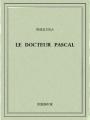 Couverture Le Docteur Pascal Editions Bibebook 2016