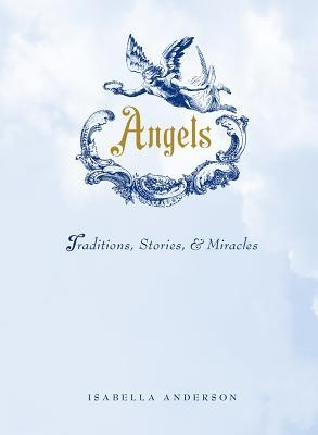 Couverture Angels: Traditions, Stories, and Miracles