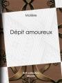 Couverture Le dépit amoureux Editions Bibliothèque nationale de France (BnF) 1659