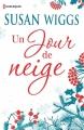Couverture Chroniques du lac des saules, tome 6 : Un Noël au lac des saules / Un jour de neige Editions Harlequin 2017