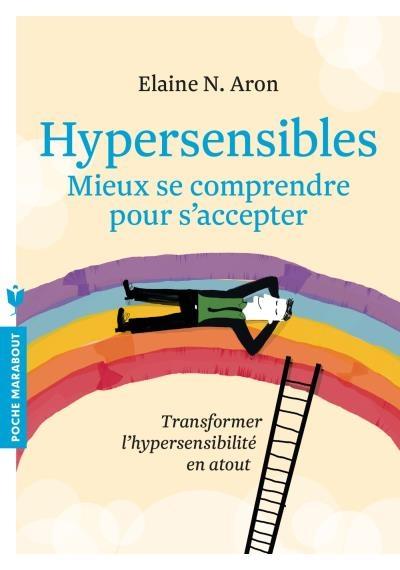 Couverture Hypersensibles : Mieux se comprendre pour s'accepter