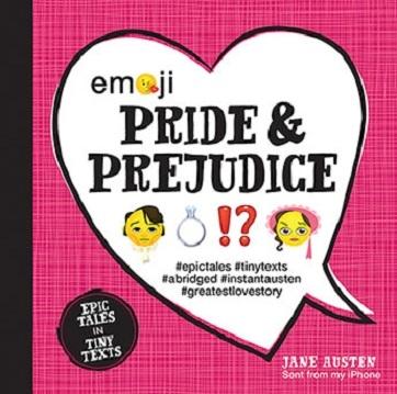 Emoji Pride Prejudice Epic Tales In Tiny Texts Livraddict