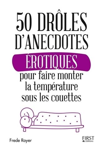 Couverture 50 drôles d'anecdotes érotiques pour faire monter la température sous les couettes
