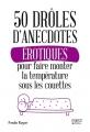 Couverture 50 drôles d'anecdotes érotiques pour faire monter la température sous les couettes Editions First 2017
