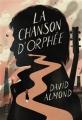 Couverture La chanson d'Orphée Editions Gallimard  2018