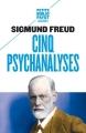 Couverture Cinq psychanalyses Editions Payot (Petite bibliothèque - Classiques) 2017