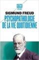 Couverture Psychopathologie de la vie quotidienne Editions Payot (Petite bibliothèque - Classiques) 2013