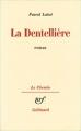 Couverture La Dentellière Editions Gallimard  (Le chemin) 1974