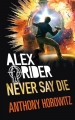 Couverture Alex Rider, tome 11 : Never say die Editions Hachette 2017